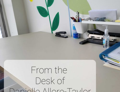 It's the End of the Year… From the Desk of… Danielle Allore-Taylor